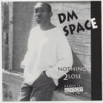 DM Space – Nothing 2 Lose (1996)