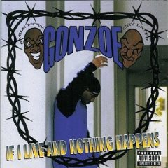 Gonzoe – If I Live And Nothing Happens (1998)