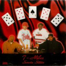 7-Miles – Servin Sittin (1996)