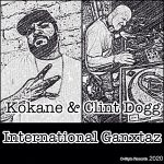 Kokane & Clint Dogg – International Ganxtaz (2020)