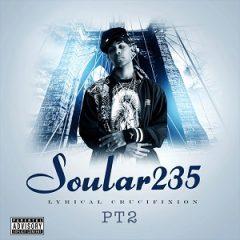 Soular235 – Lyrical Crucifixion Part 2 (2021)