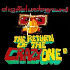 Digital Underground – The Return Of The Crazy-One (1993)