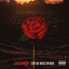 Jackboy – Love Me While I'm Here (2020)