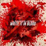 Milano Constantine & Body Bag Ben – Write It in Blood (2020)