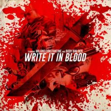 Milano Constantine & Body Bag Ben – Write It in Blood (2020)