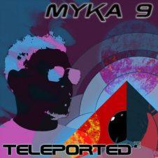 Myka 9 – Teleported 2 (2021)
