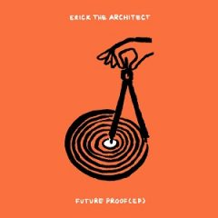 Erick The Architect – Future Proof EP (2021)