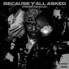 Drakeo the Ruler – Because Yall Asked (2020)