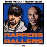 Jonny Vulgar & Fredro Starr – Rappers and Ballers EP (2020)