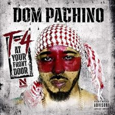 Dom Pachino – T- 4 at Your Front Door (2020)