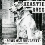 Beastie Boys – Some Old Bullshit (1994)