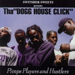 Tha Dogg House Click – Pimps Players And Hustlers (1997)