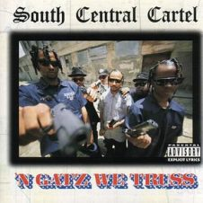 South Central Cartel – 'N Gatz We Truss (1994)