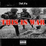 The Fix (Jamil Honesty & DJ Grazzhoppa) – This Is War (CD Edition) (2021)