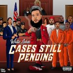 White John – Cases Still Pending (2021)