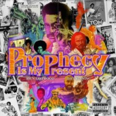 Asun Eastwood – Prophecy Is My Present (2021)