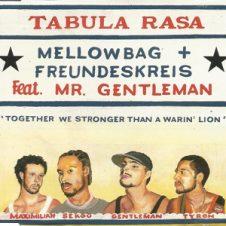 Mellowbag & Freundeskreis Feat. Mr. Gentleman – Tabula Rasa (2003)