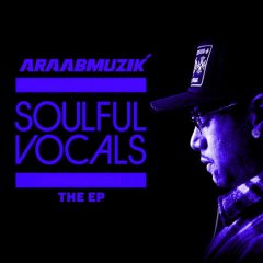 araabMUZIK – SOULFUL VOCALS EP (2021)