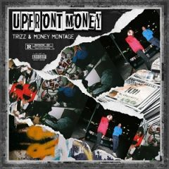 Trizz & Money Montage – Upfront Money (2021)