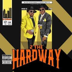 Z-Ro & Mike D – 2 The Hardway (2021)
