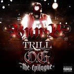 Bun B – Trill O.G. The Epilogue (2013)