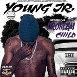Young Jr. – Born a Problem Child (2017)