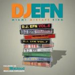 DJ EFN – Miami's Mixtape King (2021)