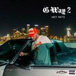 Joey Fatts – G Way 2 (2021)