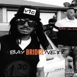 V1c & San Quinn – Bay Bridgene$$ (2021)