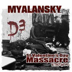 Myalansky – D3 St. Valentine's Day Massacre (2021)