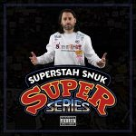 Superstah Snuk – Super Series (2021)