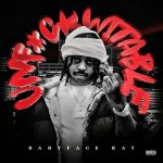 Babyface Ray – Unfuckwitable (2021)