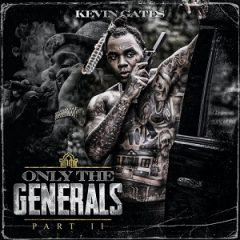 Kevin Gates – Only The Generals Part II (2021)