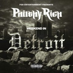 Philthy Rich – Weekend In Detroit (2021)