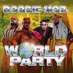 Goodie Mob – World Party (1999)