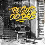 Ol'Dayz – The Good Old Days (2021)