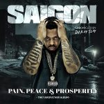Saigon – Pain, Peace & Prosperity (The YardFather Album) (2021)