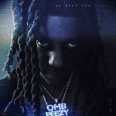 OMB Peezy – Too Deep For Tears (2021)