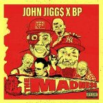 John Jigg$ & BP – The Madness (2021)