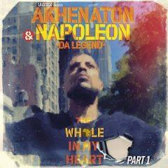 Napoleon Da Legend & Akhenaton – The Whole in My Heart Part 1 (2021)