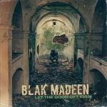 Blak Madeen – Let The Good Get Even (2021)
