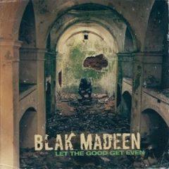 Blak Madeen – Let The Good Get Even (2021)