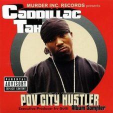 Caddillac Tah – Pov City Hustler (2001)