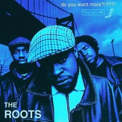 The Roots  – Do You Want More?!!!??! (1995)
