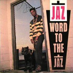 The Jaz – Word To The Jaz (1989)