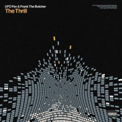 UFO Fev & Frank The Butcher – The Thrill (2021)