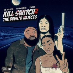 The Bad Seed, Honey Dinero & Stuck B – Kill Switch 2: The Devil's Rejects (2021)
