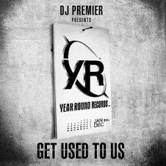 DJ Premier – Get Used To Us (2010)