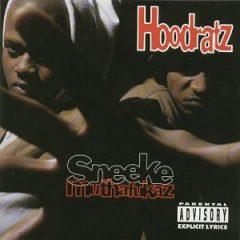 Hoodratz – Sneeke Muthafukaz (1993)