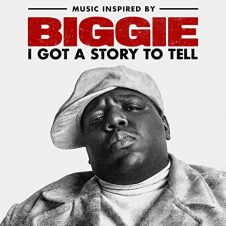 The Notorious B.I.G. – Music Inspired By Biggie: I Got A Story To Tell (2021)